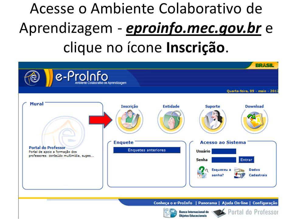 Acesse o Ambiente Colaborativo de Aprendizagem - eproinfo.mec.gov.br e clique no ícone Inscrição.
