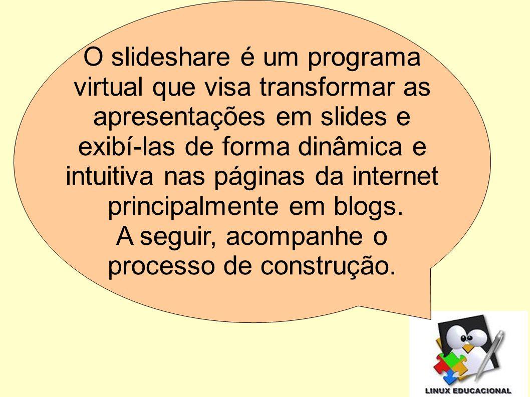 Acesse: www.slideshare.net Clique em Signup para efetuar seu cadastro