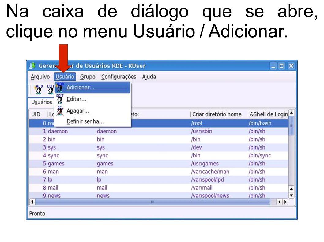 Na caixa de diálogo que se abre, clique no menu Usuário / Adicionar.