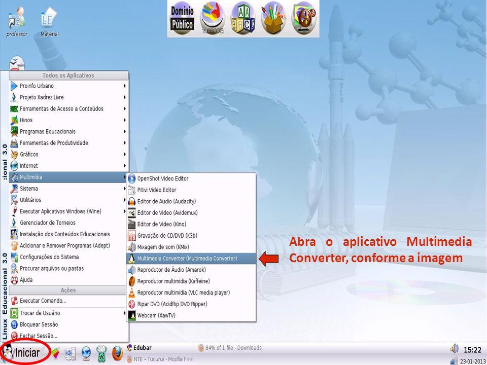 Abra o aplicativo Multimedia Converter, conforme a imagem