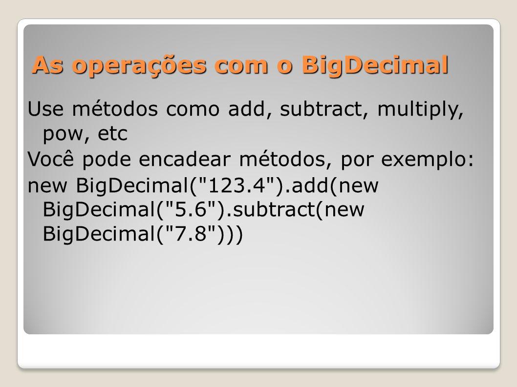Equals considera a escala, para comparação numérica use apenas compareTo new java.math.BigDecimal( 2.0 ).equals(new java.math.BigDecimal( 2.00 )) new java.math.BigDecimal( 2.0 ).compareTo(ne w java.math.BigDecimal( 2.00 )) O método setScale arredonda o valor para a quantidade de decimais desejada.