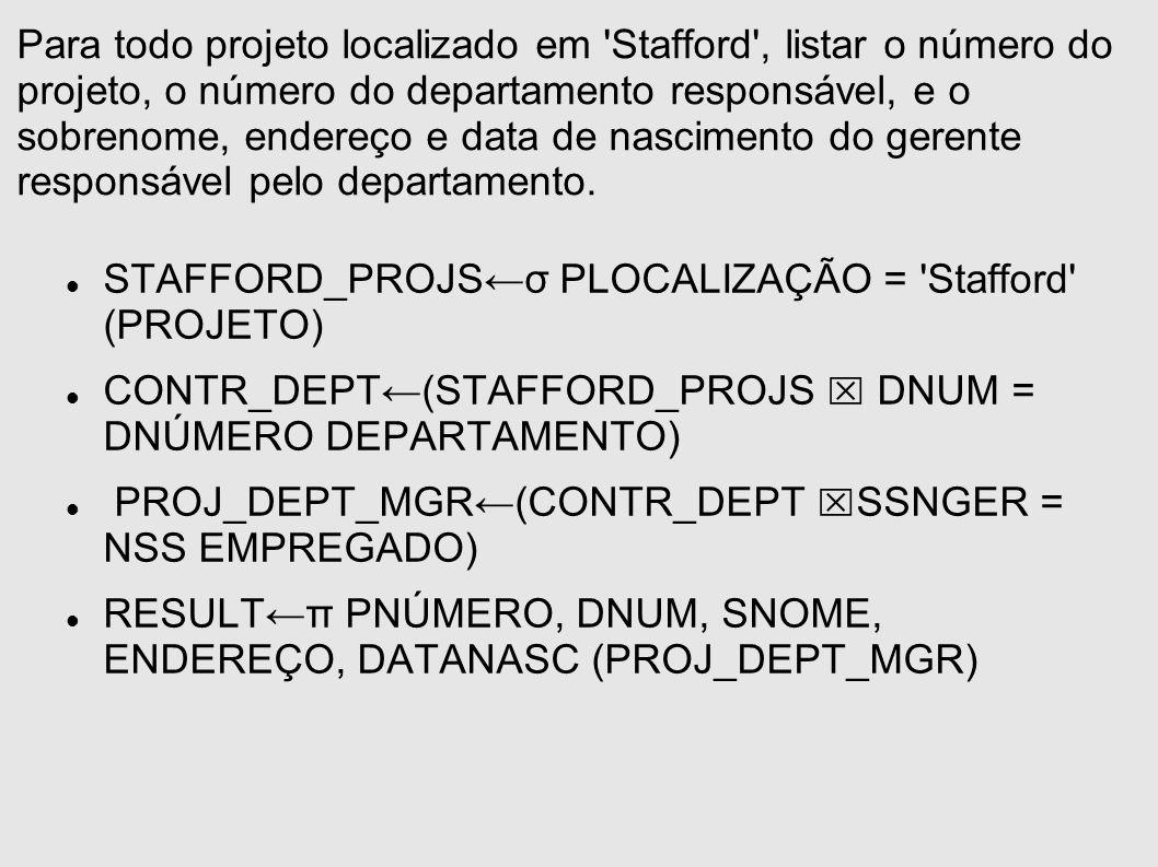 Para todo projeto localizado em 'Stafford', listar o número do projeto, o número do departamento responsável, e o sobrenome, endereço e data de nascim