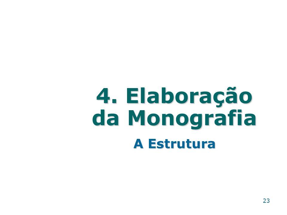 4. Elaboração da Monografia A Estrutura 23