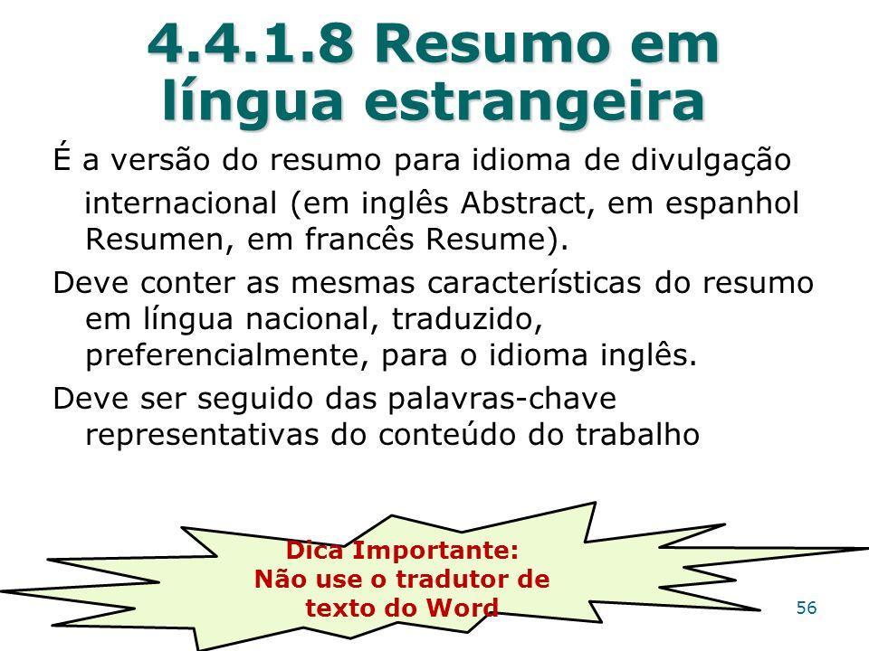 4.4.1.8 Resumo em língua estrangeira É a versão do resumo para idioma de divulgação internacional (em inglês Abstract, em espanhol Resumen, em francês