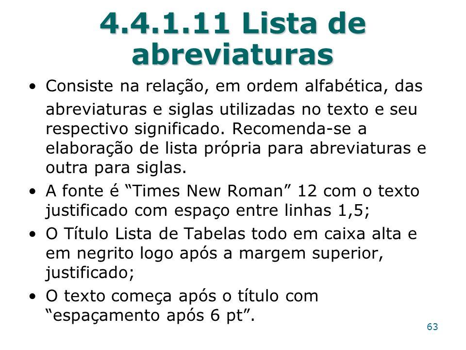 4.4.1.11 Lista de abreviaturas Consiste na relação, em ordem alfabética, das abreviaturas e siglas utilizadas no texto e seu respectivo significado. R
