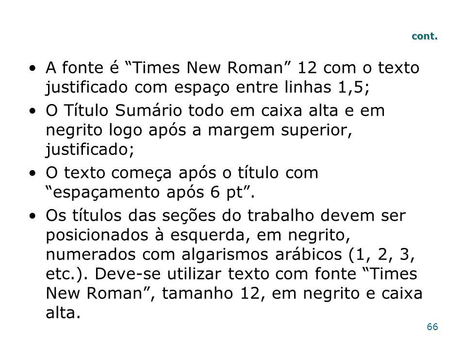 cont. A fonte é Times New Roman 12 com o texto justificado com espaço entre linhas 1,5; O Título Sumário todo em caixa alta e em negrito logo após a m