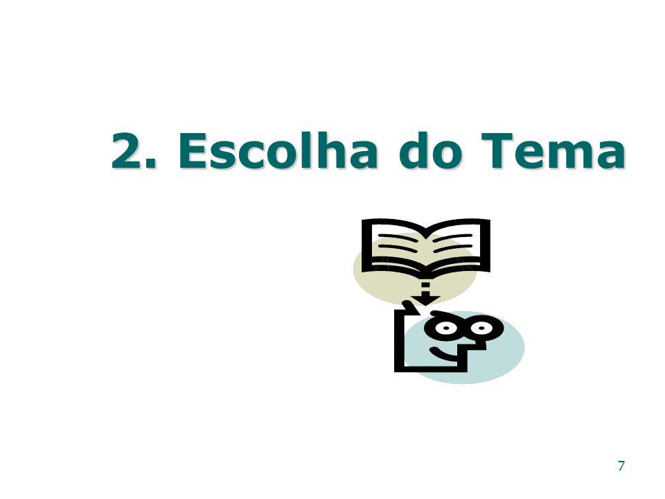 2. Escolha do Tema 7