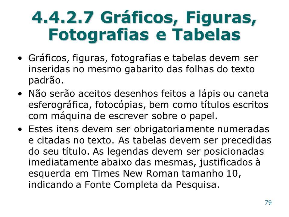 4.4.2.7 Gráficos, Figuras, Fotografias e Tabelas Gráficos, figuras, fotografias e tabelas devem ser inseridas no mesmo gabarito das folhas do texto pa