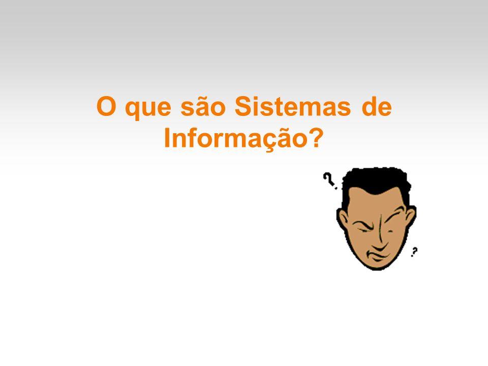 O que são Sistemas de Informação?