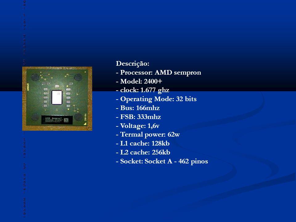 * Foto Ilustrativa* Foto Ilustrativa * Foto Ilustrativa* Foto Ilustrativa Descrição: Descrição: - Processor: AMD sempron- Processor: AMD sempron- Mode