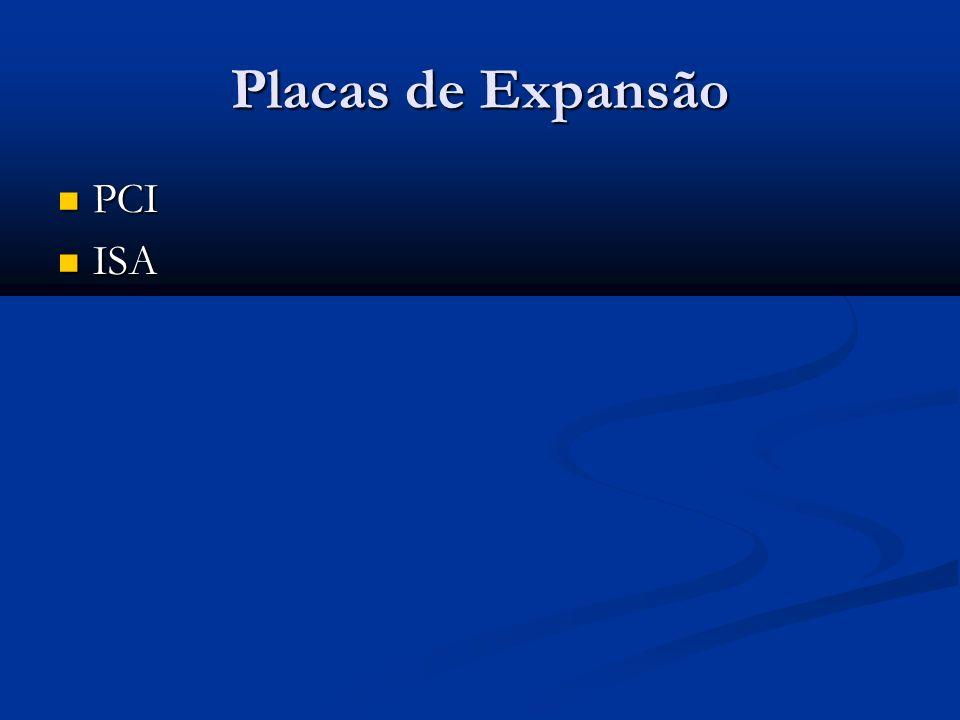 Placas de Expansão PCI PCI ISA ISA