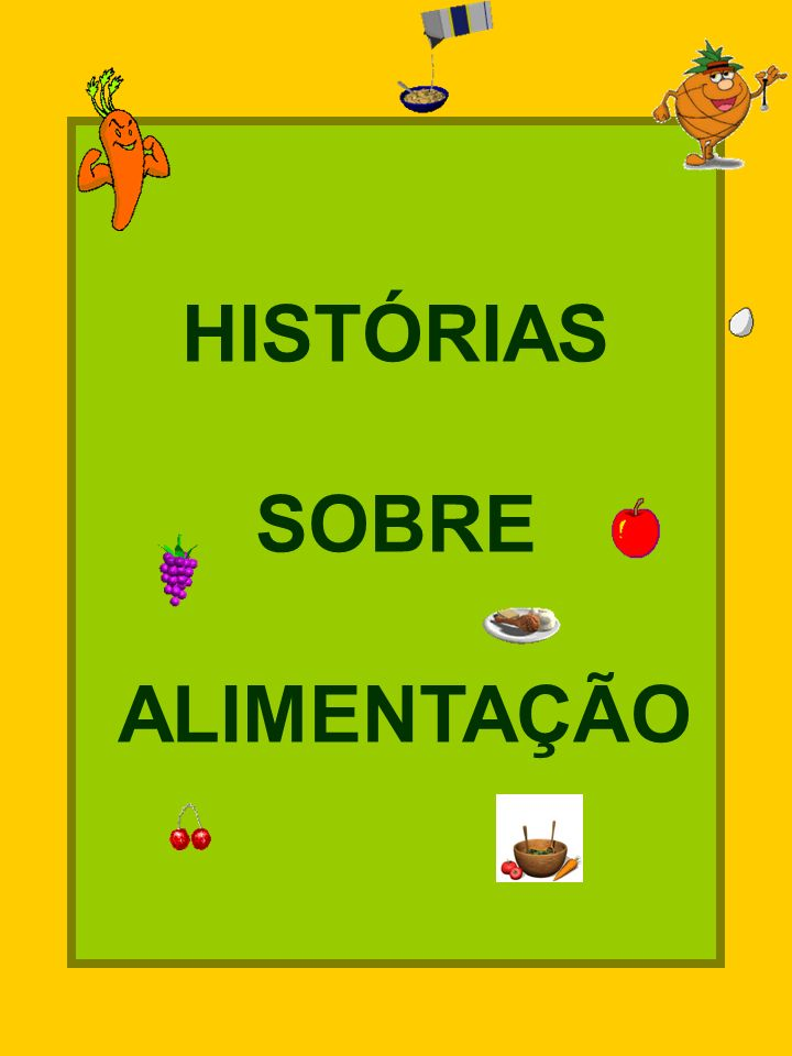 HISTÓRIAS SOBRE ALIMENTAÇÃO