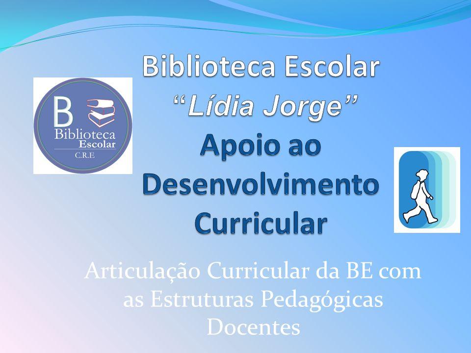 Articulação Curricular da BE com as Estruturas Pedagógicas Docentes