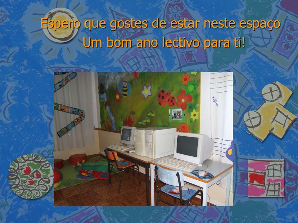 Espero que gostes de estar neste espaço Um bom ano lectivo para ti!