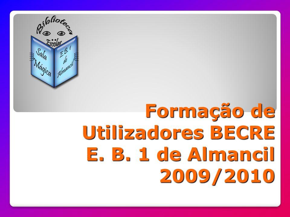 Formação de Utilizadores BECRE E. B. 1 de Almancil 2009/2010
