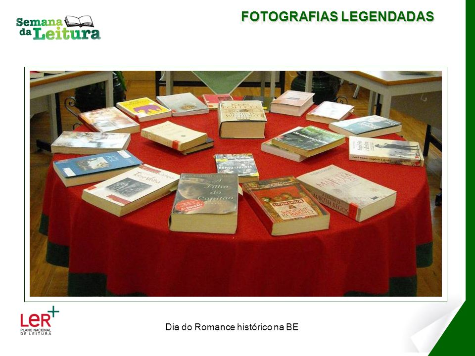 FOTOGRAFIAS LEGENDADAS Dia do Romance histórico na BE