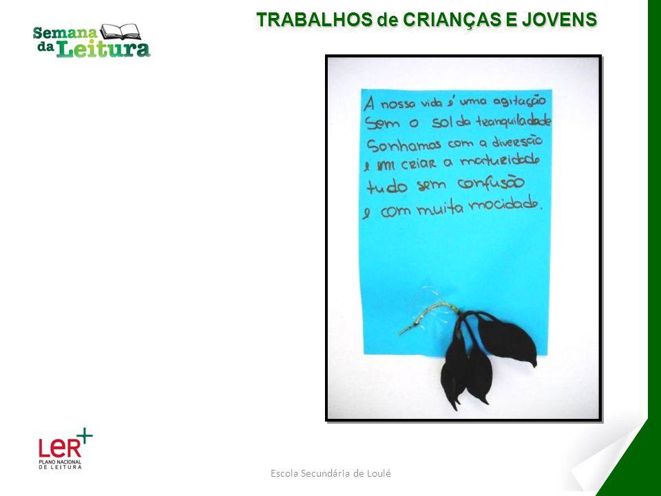 Escola Secundária de Loulé TRABALHOS de CRIANÇAS E JOVENS
