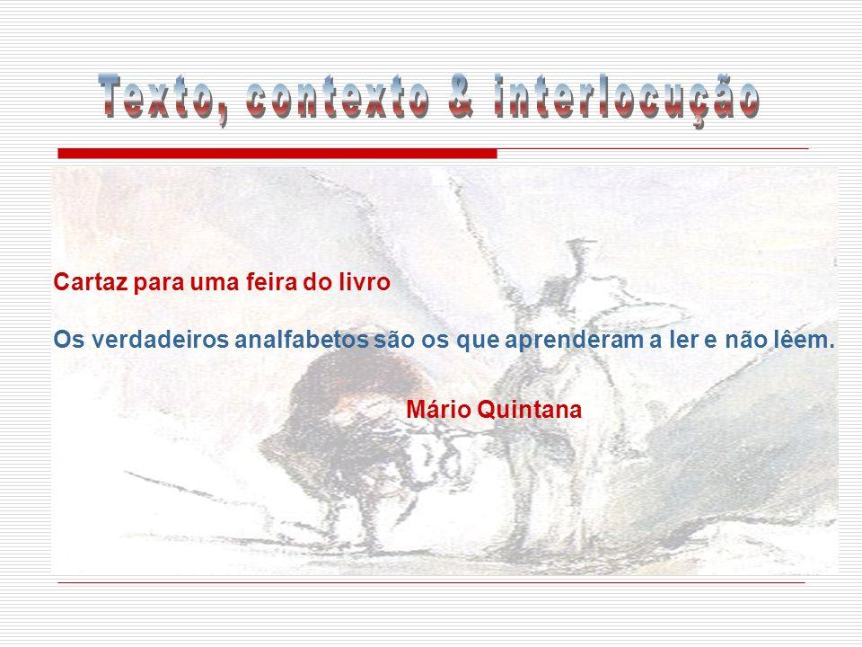 Cartaz para uma feira do livro Os verdadeiros analfabetos são os que aprenderam a ler e não lêem. Mário Quintana