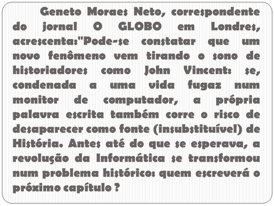 Geneto Moraes Neto, correspondente do jornal O GLOBO em Londres, acrescenta: