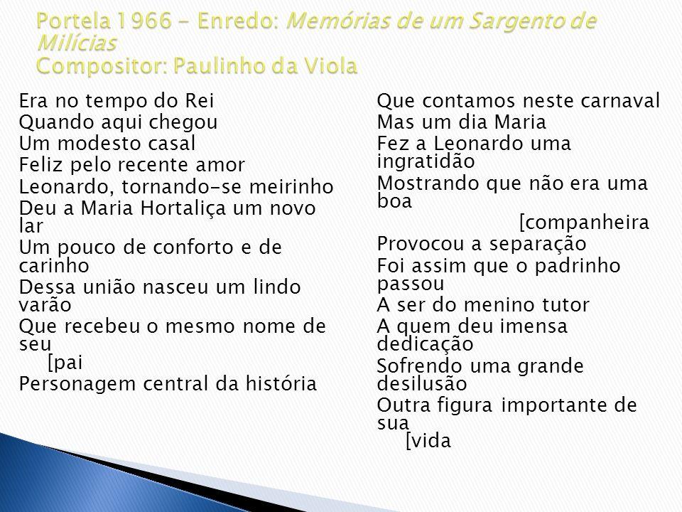 Malandro que seria elevado à categoria de símbolo por Mário de Andrade em Macunaíma, e que Manuel Antônio com certeza plasmou espontaneamente, ao aderir com a inteligência e a afetividade ao tom popular das histórias (...)