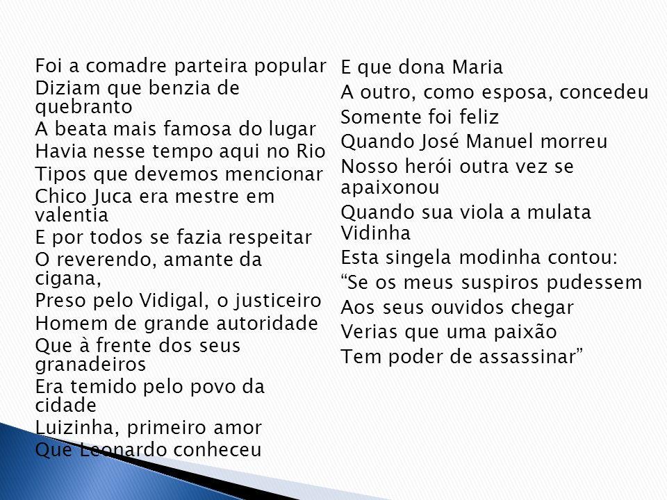 Segundo Mário de Andrade, Leonardo se une fácil com a Luisinha abastada e vão ambos viver uma felicidade cinzenta e neutra (...).