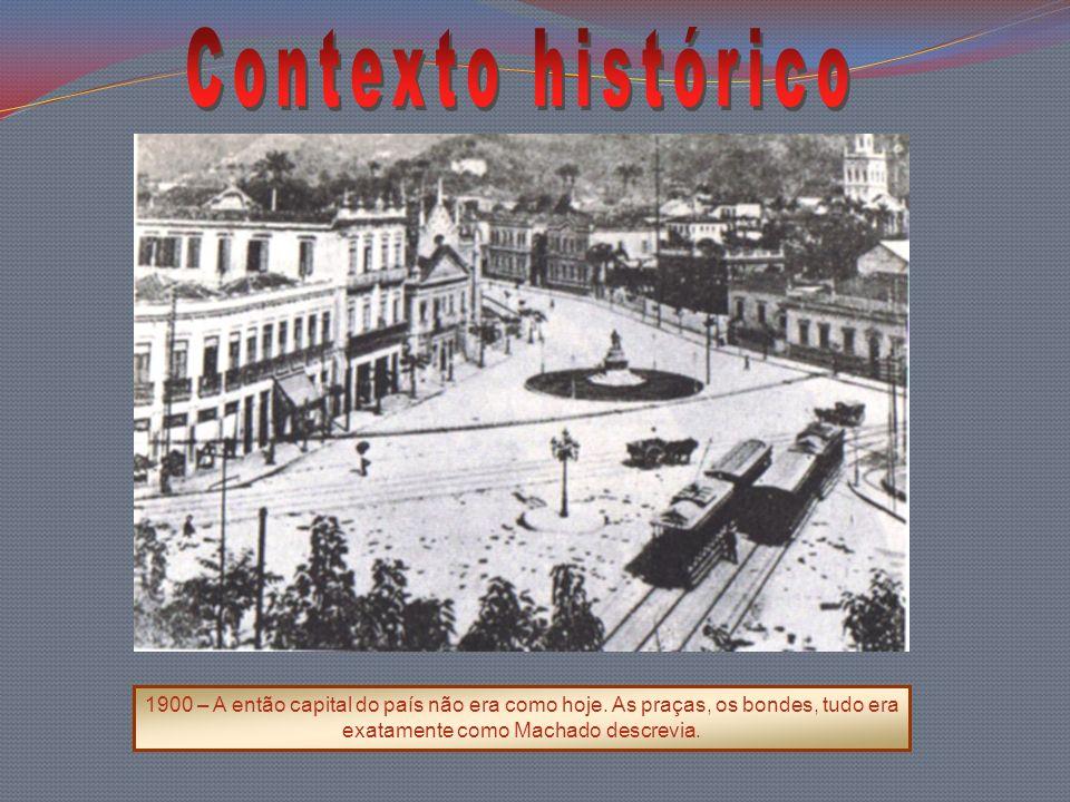 1900 – A então capital do país não era como hoje. As praças, os bondes, tudo era exatamente como Machado descrevia.