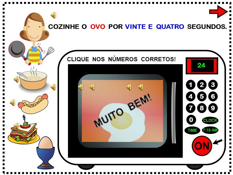 ON 789 456 123 0 7:10 AM CLOCK TIME COZINHE O OVO POR VINTE E QUATRO SEGUNDOS.
