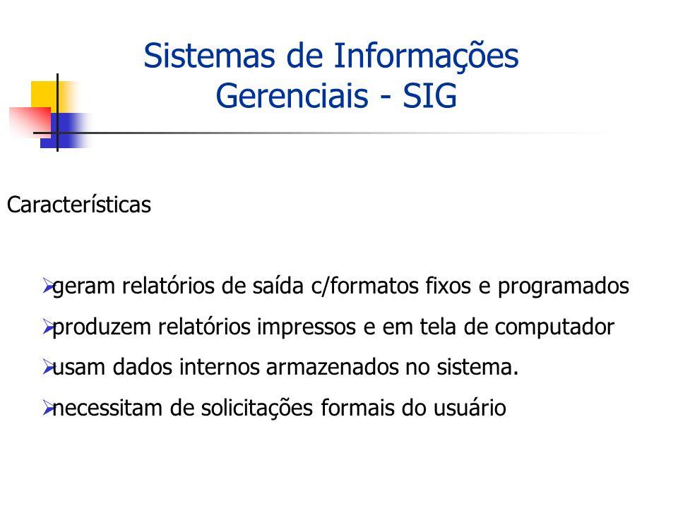 Características geram relatórios de saída c/formatos fixos e programados produzem relatórios impressos e em tela de computador usam dados internos arm