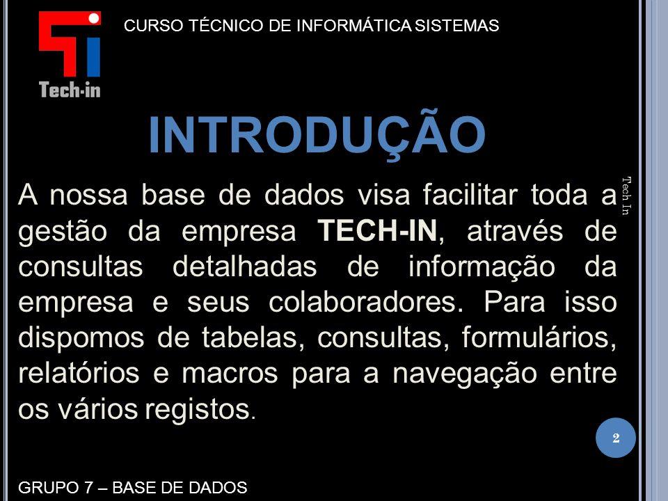 A nossa base de dados visa facilitar toda a gestão da empresa TECH-IN, através de consultas detalhadas de informação da empresa e seus colaboradores.