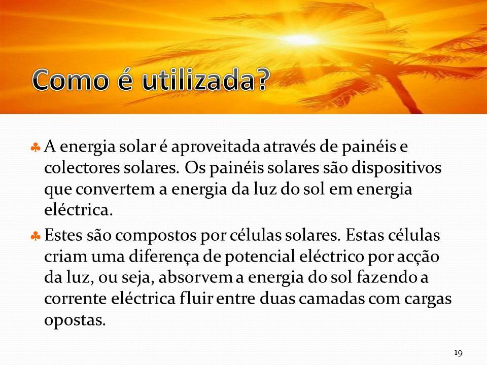 Curso Técnico de Informática e Sistemas A energia solar é aproveitada através de painéis e colectores solares. Os painéis solares são dispositivos que