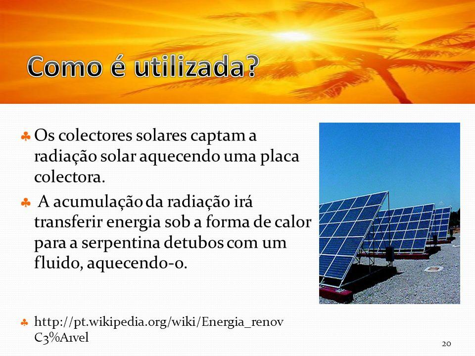 Curso Técnico de Informática e Sistemas Os colectores solares captam a radiação solar aquecendo uma placa colectora. A acumulação da radiação irá tran