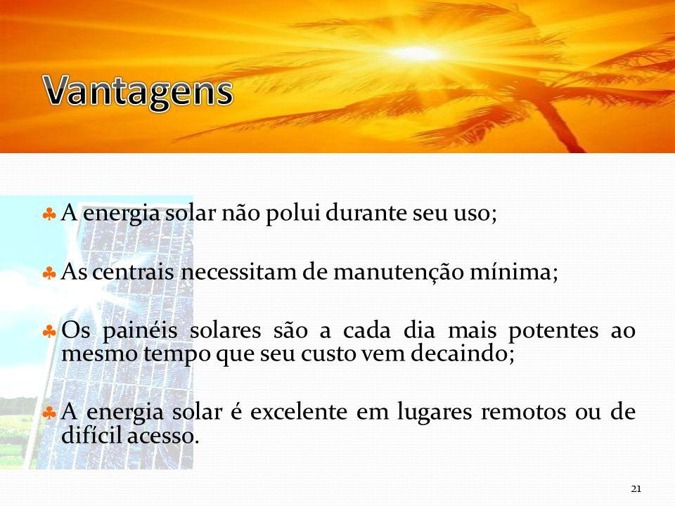 Curso Técnico de Informática e Sistemas A energia solar não polui durante seu uso; As centrais necessitam de manutenção mínima; Os painéis solares são