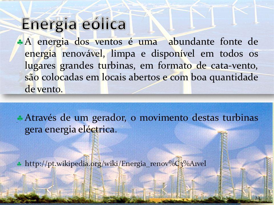 Curso Técnico de Informática e Sistemas A energia dos ventos é uma abundante fonte de energia renovável, limpa e disponível em todos os lugares grande