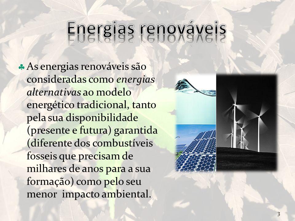 Curso Técnico de Informática e Sistemas As energias renováveis são consideradas como energias alternativas ao modelo energético tradicional, tanto pel