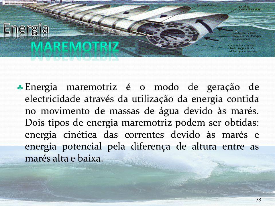 Curso Técnico de Informática e Sistemas Energia maremotriz é o modo de geração de electricidade através da utilização da energia contida no movimento