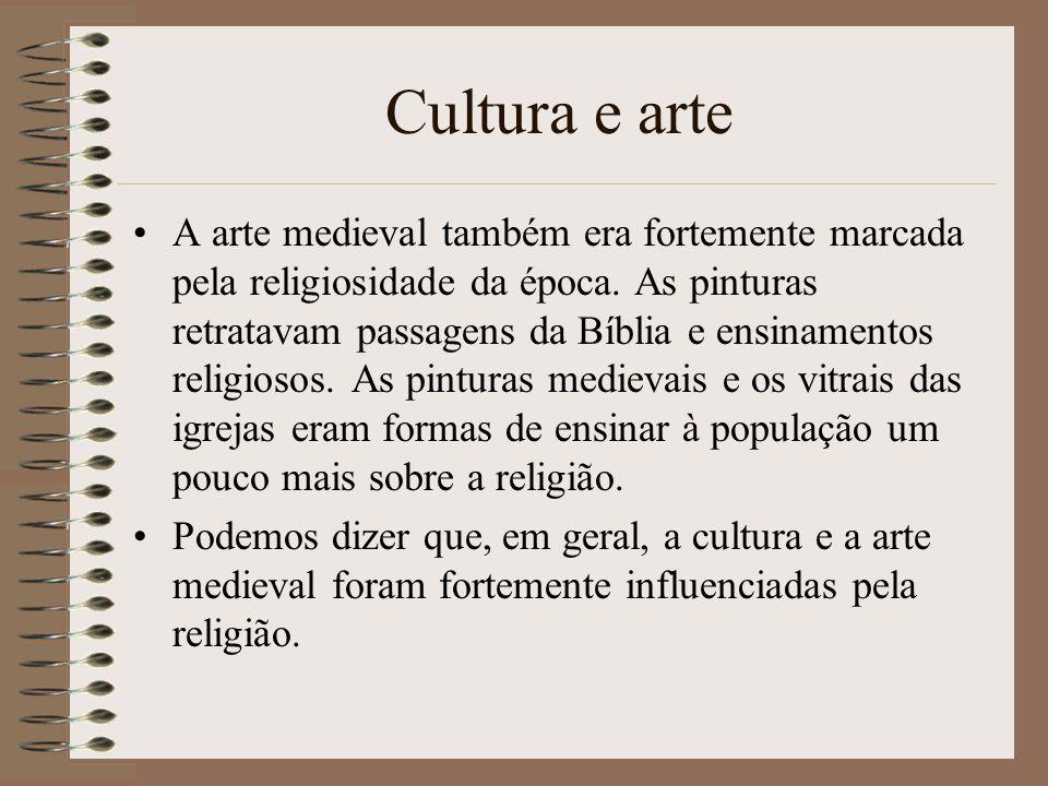 Cultura e arte A arte medieval também era fortemente marcada pela religiosidade da época. As pinturas retratavam passagens da Bíblia e ensinamentos re