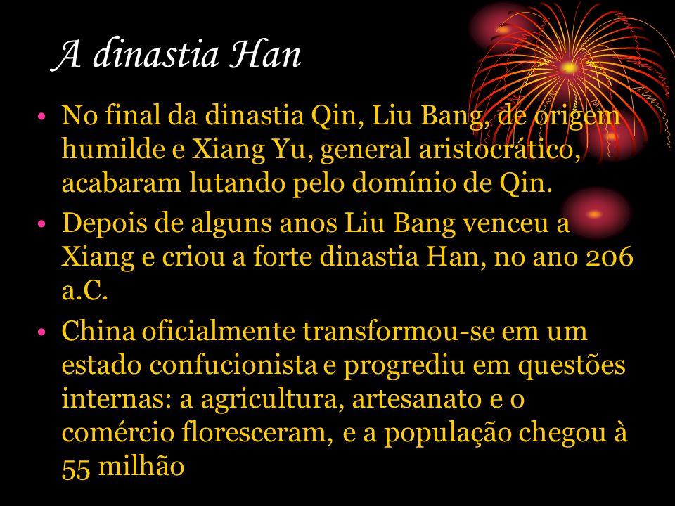 A dinastia Han No final da dinastia Qin, Liu Bang, de origem humilde e Xiang Yu, general aristocrático, acabaram lutando pelo domínio de Qin. Depois d