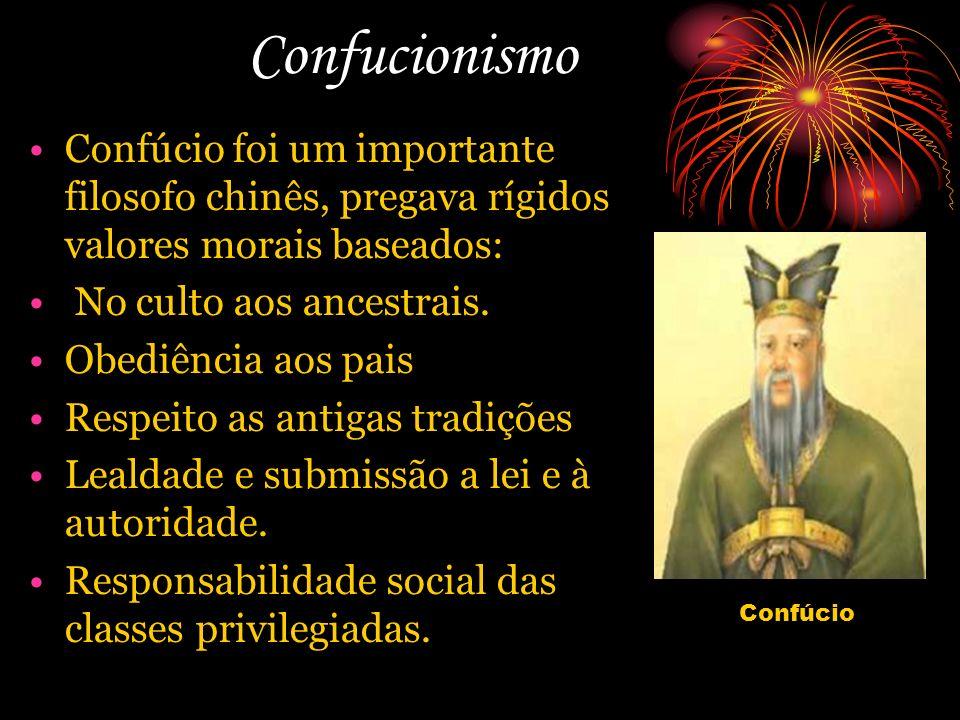 Confucionismo Confúcio foi um importante filosofo chinês, pregava rígidos valores morais baseados: No culto aos ancestrais. Obediência aos pais Respei