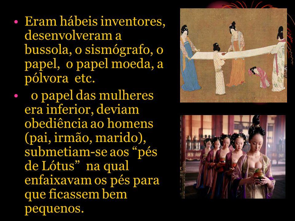 Eram hábeis inventores, desenvolveram a bussola, o sismógrafo, o papel, o papel moeda, a pólvora etc. o papel das mulheres era inferior, deviam obediê