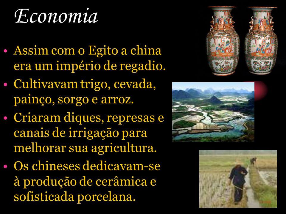 Economia Assim com o Egito a china era um império de regadio. Cultivavam trigo, cevada, painço, sorgo e arroz. Criaram diques, represas e canais de ir