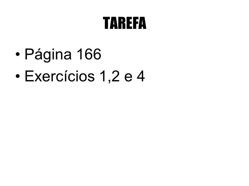 TAREFA Página 166 Exercícios 1,2 e 4