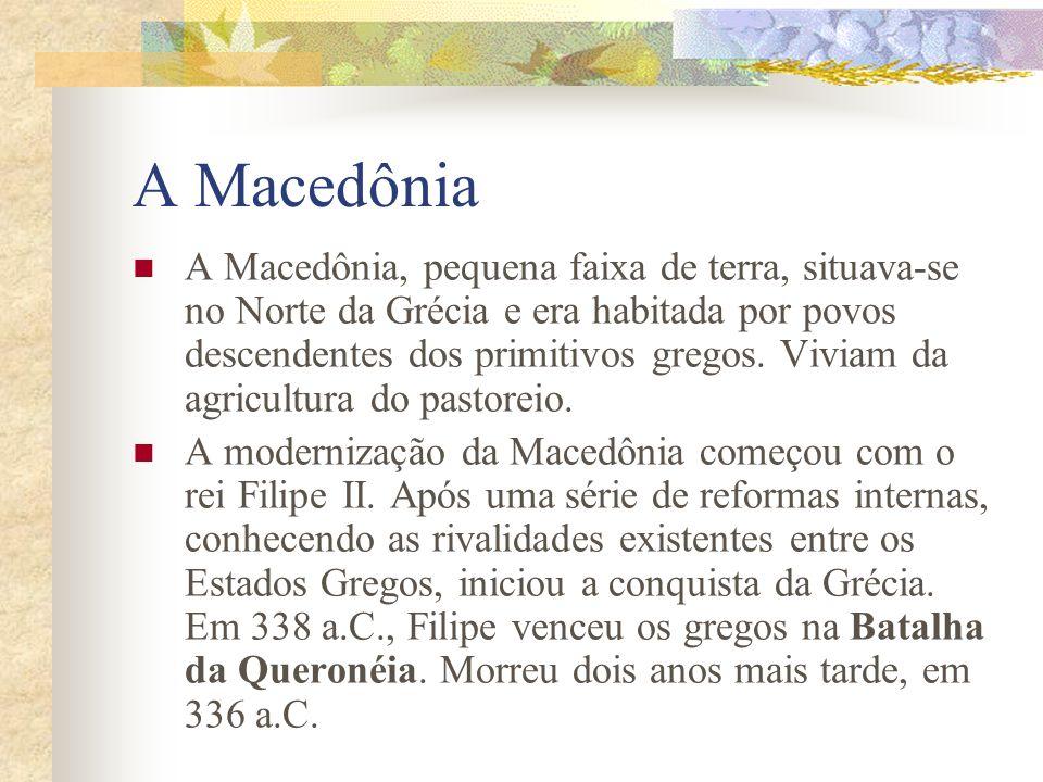 A Macedônia A Macedônia, pequena faixa de terra, situava-se no Norte da Grécia e era habitada por povos descendentes dos primitivos gregos. Viviam da