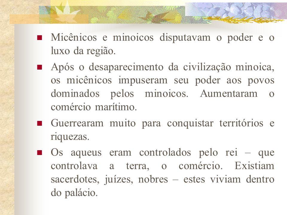 Micênicos e minoicos disputavam o poder e o luxo da região. Após o desaparecimento da civilização minoica, os micênicos impuseram seu poder aos povos