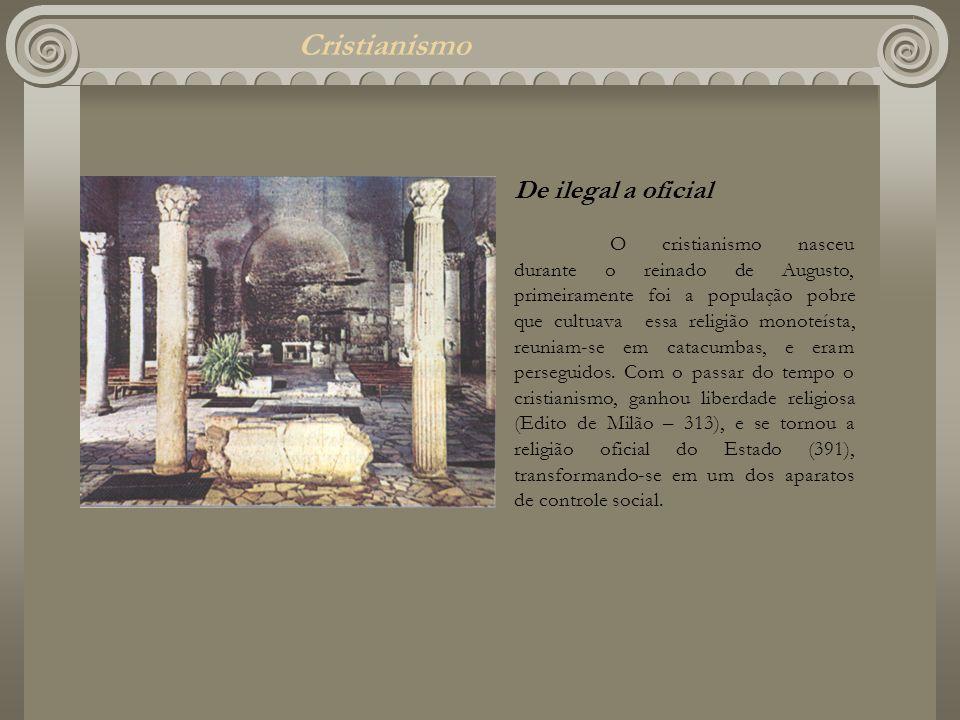 Cristianismo De ilegal a oficial O cristianismo nasceu durante o reinado de Augusto, primeiramente foi a população pobre que cultuava essa religião mo