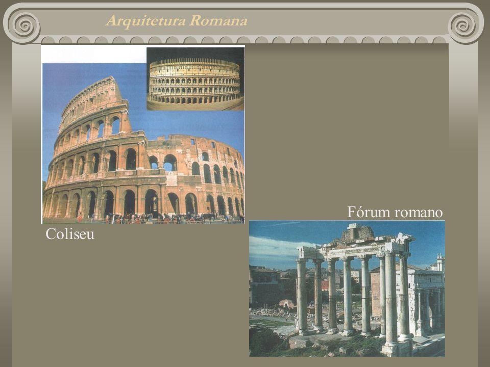 Arquitetura Romana Coliseu Fórum romano