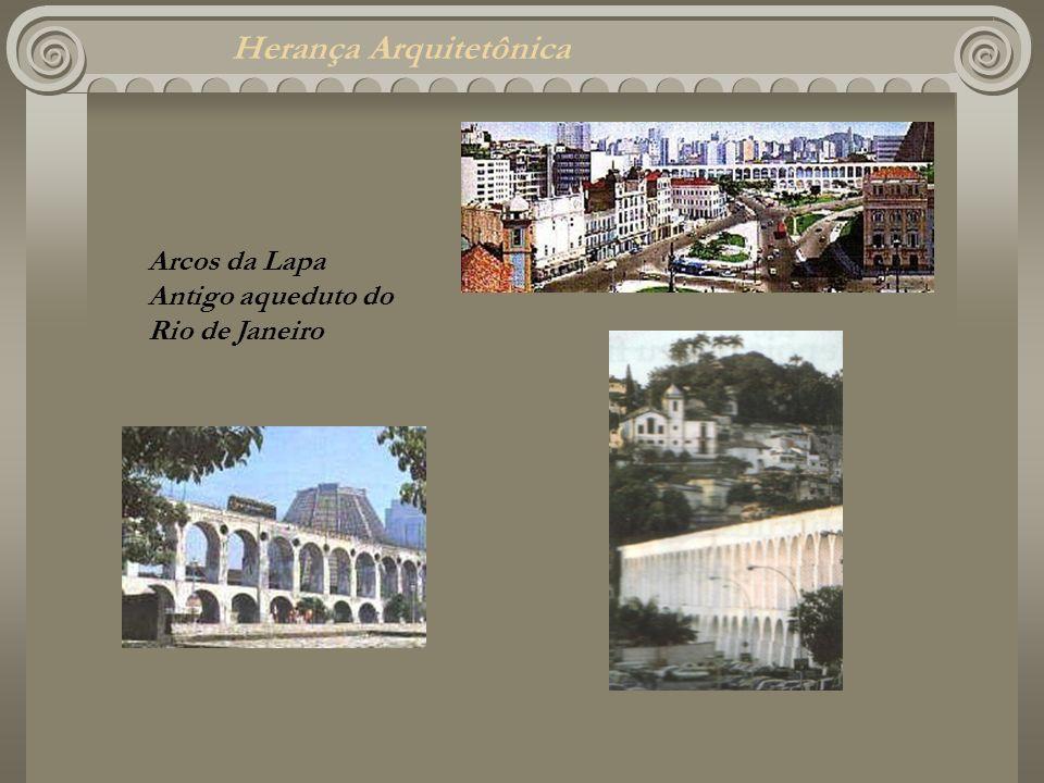 Herança Arquitetônica Arcos da Lapa Antigo aqueduto do Rio de Janeiro