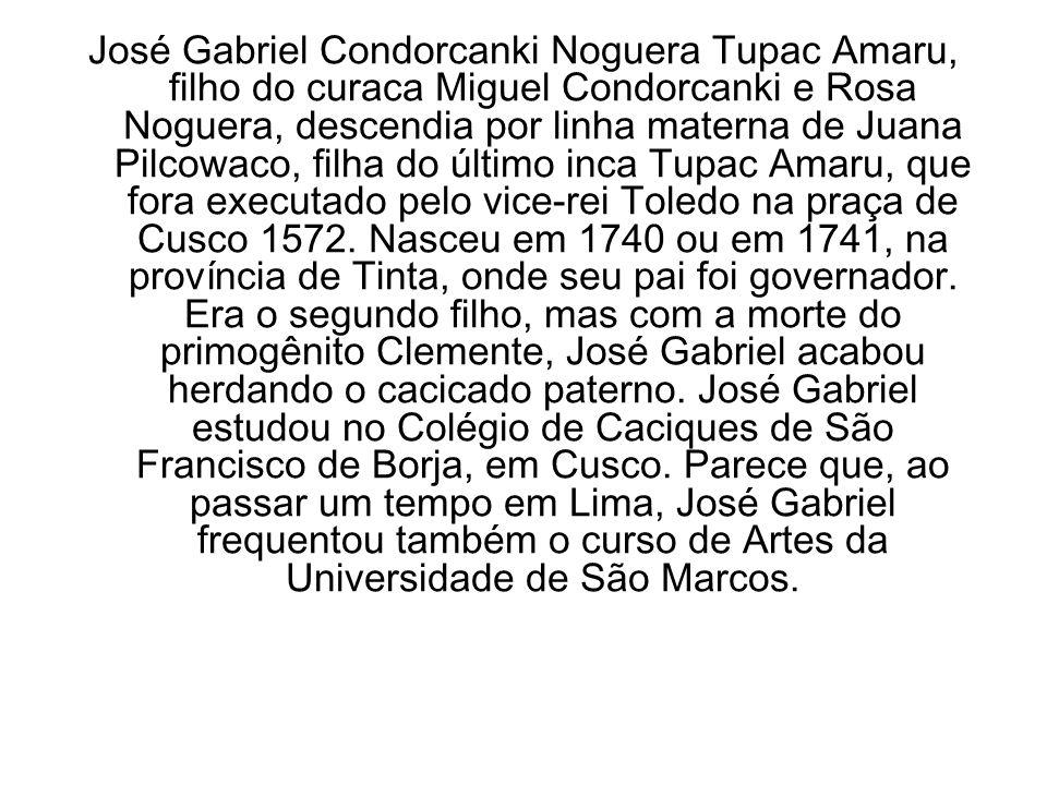 José Gabriel Condorcanki Noguera Tupac Amaru, filho do curaca Miguel Condorcanki e Rosa Noguera, descendia por linha materna de Juana Pilcowaco, filha