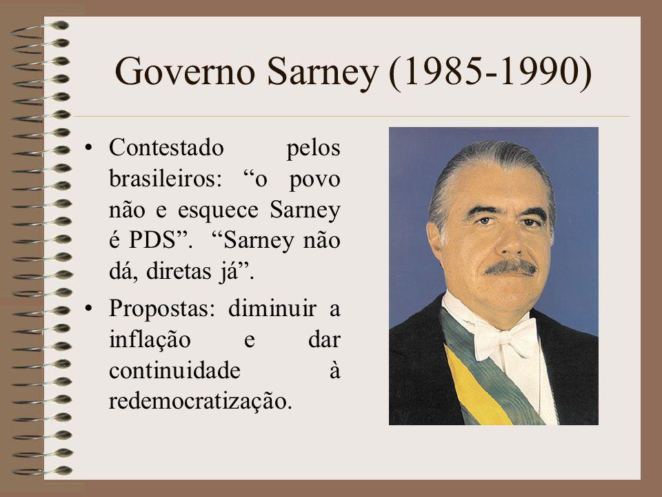 Governo Sarney (1985-1990) Contestado pelos brasileiros: o povo não e esquece Sarney é PDS. Sarney não dá, diretas já. Propostas: diminuir a inflação