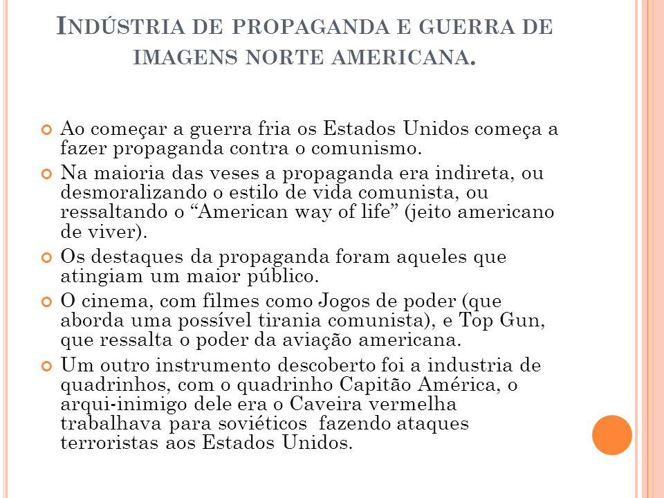 I NDÚSTRIA DE PROPAGANDA E GUERRA DE IMAGENS NORTE AMERICANA.