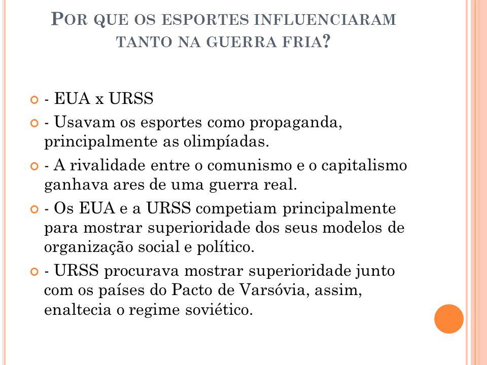 P OR QUE OS ESPORTES INFLUENCIARAM TANTO NA GUERRA FRIA .